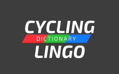 Dictionary of Cycling Lingo